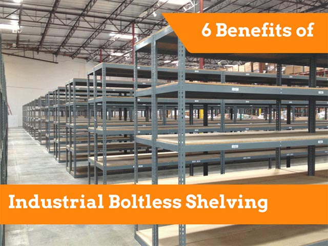 Industrial Boltless Shelving: Six Benefits